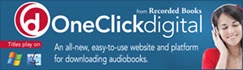 """OneClickdigital from Recorded Books. An An all-new, easy-to-use website and platform for downloading audiobooks."""""