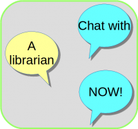 """Chat with a librarian NOW!"" sign"